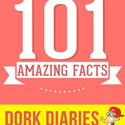 Dork Diaries - 101 Amazing Facts You Didn'T Know: #1 Fun Facts & Trivia Tidbits