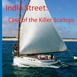 India Street: Case Of The Killer Scallops: A Nantucket Culinray Cozy Mystery