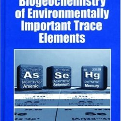 Biogeochemistry Of Environmentally Important Trace Elements (Acs Symposium)