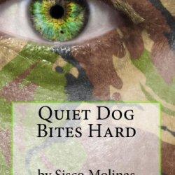 Quiet Dog Bites Hard