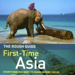 The Rough Guide To First-Time Asia, Edition 4 (Rough Guide Travel Guides)