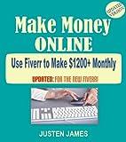 Make Money Online: Killer Tips & Tricks To Make Money Online With Fiverr.Com (Make 00+ Per Month on Fiverr)