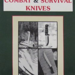 Combat And Survival Knives: A User'S Guide