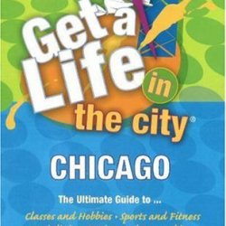 Get A Life! In The City: Chicago