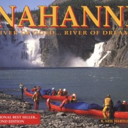 Nahanni: River Of Gold...River Of Dreams