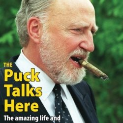 The Puck Talks Here: The Amazing Life And Turbulent Times Of Peter Pocklington