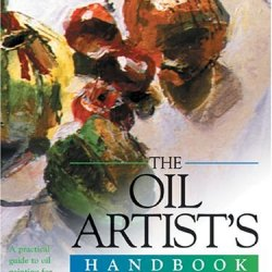 The Oil Artist'S Handbook (Artist'S Handbook Series)