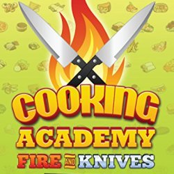 Cooking Academy: Fire And Knives [Download]