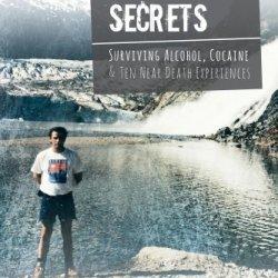 Hightide'S Secrets:  Surviving Alcohol, Cocaine & Ten Near Death Experiences