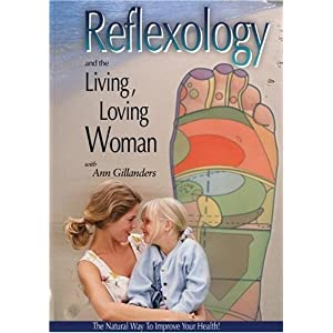 Reflexology And The Living, Loving Woman