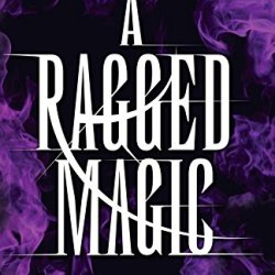 A Ragged Magic (The Runebound) (Volume 1)