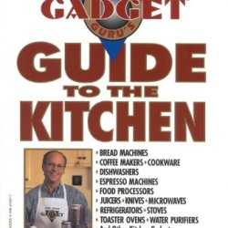 The Gadget Guru'S Guide To The Kitchen