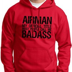 Airman My Official Title Most People Call Me Badass Hoodie Sweatshirt Small Red