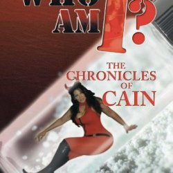 Who Am I?: The Chronicles Of Cain
