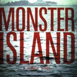 Monster Island: A Zombie Novel
