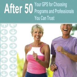 Navigating Fitness After 50: Your Gps For Choosing Programs And Professionals You Can Trust
