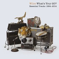 Wilco-Whats Your 20 Essential Tracks 1994-2014-2CD-FLAC-2014-BOCKSCAR