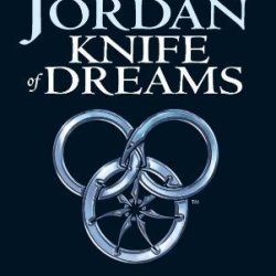 Knife Of Dreams: Book 11 Of The Wheel Of Time By Jordan, Robert New Edition (2006)
