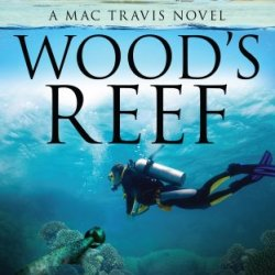 Wood'S Reef (Mac Travis Adventure Thrillers Book 2)