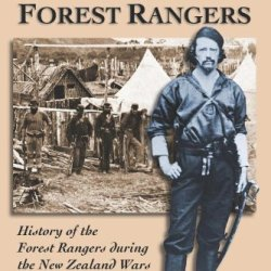 Von Tempsky And The Forest Rangers: History Of The Forest Rangers During The New Zealand Wars