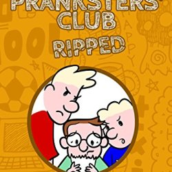 The Pranksters Club: Ripped: The Wimpy Kid Ripped It (The Pranksters' Club Book 2)