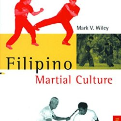 Filipino Martial Culture (Martial Culture Series)