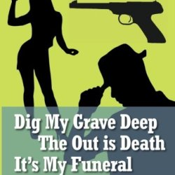 Daniel Port Omnibus 1: Dig My Grave Deep / The Out Is Death / It'S My Funeral (Daniel Port Omibus)