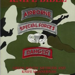 Everybody'S Knife Bible: Green Beret Methods And Knife Mannerisms