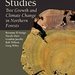 Dendroclimatic Studies: Tree Growth And Climate Change In Northern Forests (Special Publications)