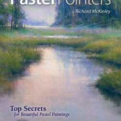Pastel Pointers: Top 100 Secrets For Beautiful Paintings