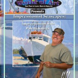 Impressionist Seascapes: Impressionism With Palette Knives