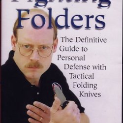 Fighting Folders - The Definitive Guide To Personal Defense With Tactical Folding Knives Dvd