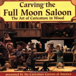 Carving The Full Moon Saloon: The Art Of Caricature In Wood
