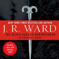 By J.R. Ward - The Black Dagger Brotherhood: An Insider'S Guide (9.7.2008)