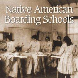 Native American Boarding Schools (Landmarks Of The American Mosaic)