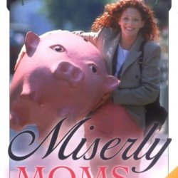 Miserly Moms: Living On One Income In A Two-Income Economy