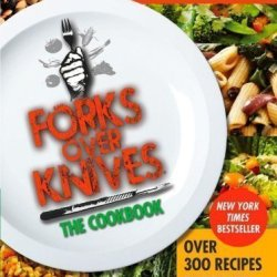 Forks Over Knives - The Cookbook By Del Sroufe (2012)