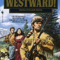 Westward! (Westward! Wagons West, The Trilogy)