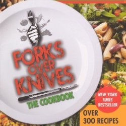By Del Sroufe Forks Over Knives: The Cookbook (Turtleback School & Library Binding Edition) [Library Binding]