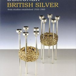 Designer British Silver: From Studios Established 1930-1985