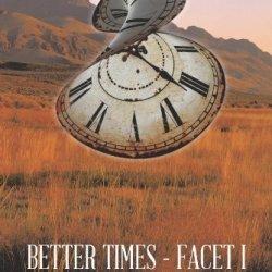 Better Times - Facet I: Seeking Better Times