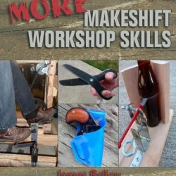 More Makeshift Workshop Skills