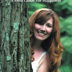 Live Inspired Now: A Field Guide For Happiness