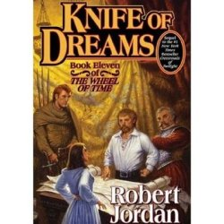 By Robert Jordan Knife Of Dreams (The Wheel Of Time, Book 11) (First Edition)