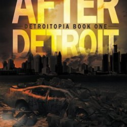 After Detroit (Detroitopia) (Volume 1)