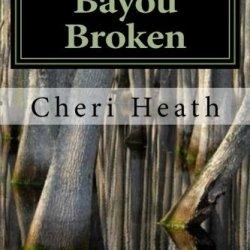 Bayou Broken