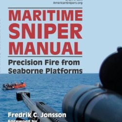 Maritime Sniper Manual: Precision Fire From Seaborne Platforms