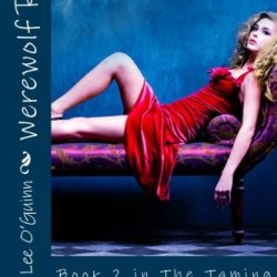Werewolf Rage: Book 2 In The Taming The Wolf Series (Volume 2)