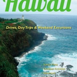 Backroads & Byways Of Hawaii: Drives, Day Trips & Weekend Excursions (Backroads & Byways)