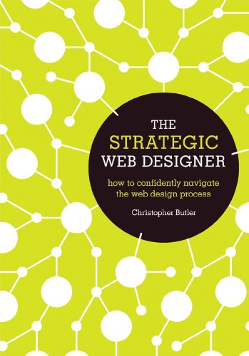 The Strategic Web Designer: How to Confidently Navigate the
